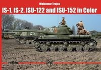 IS-1, IS-2, ISU-122 and ISU-152 in Color - Waldemar Trojca