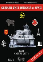 German Unit Insignia WWII Vol. 1 - Part I Ground Units - Waldemar Trojca